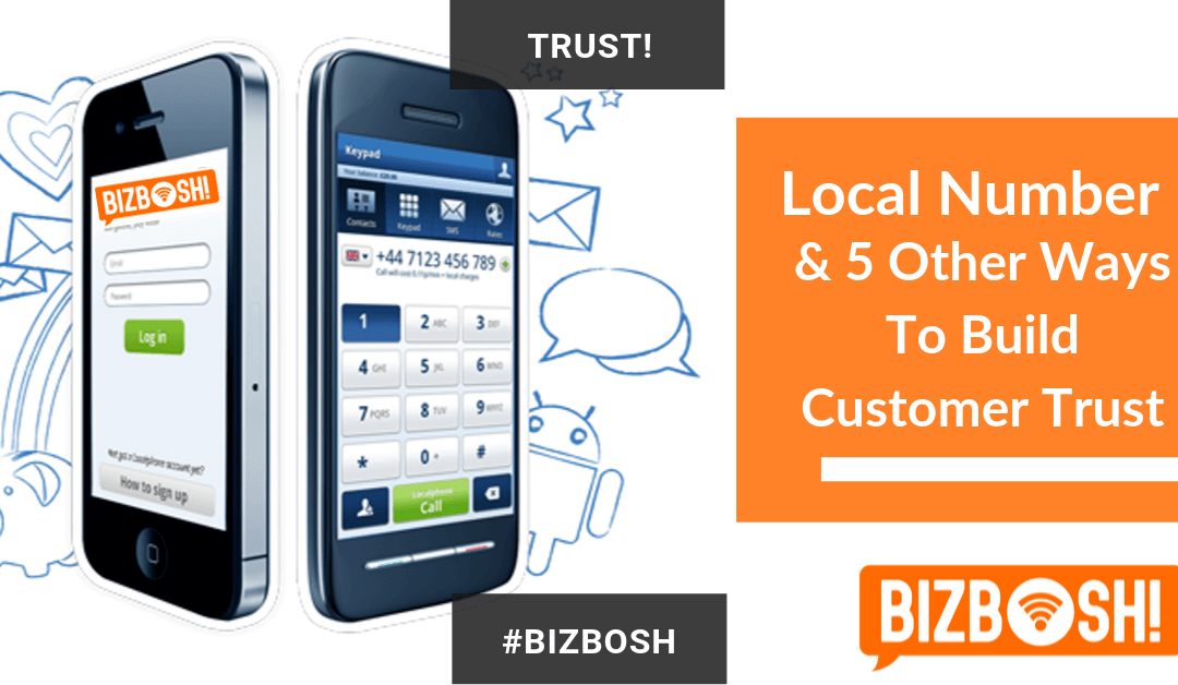 Local Number & 5 Other Ways To Build Customer Trust